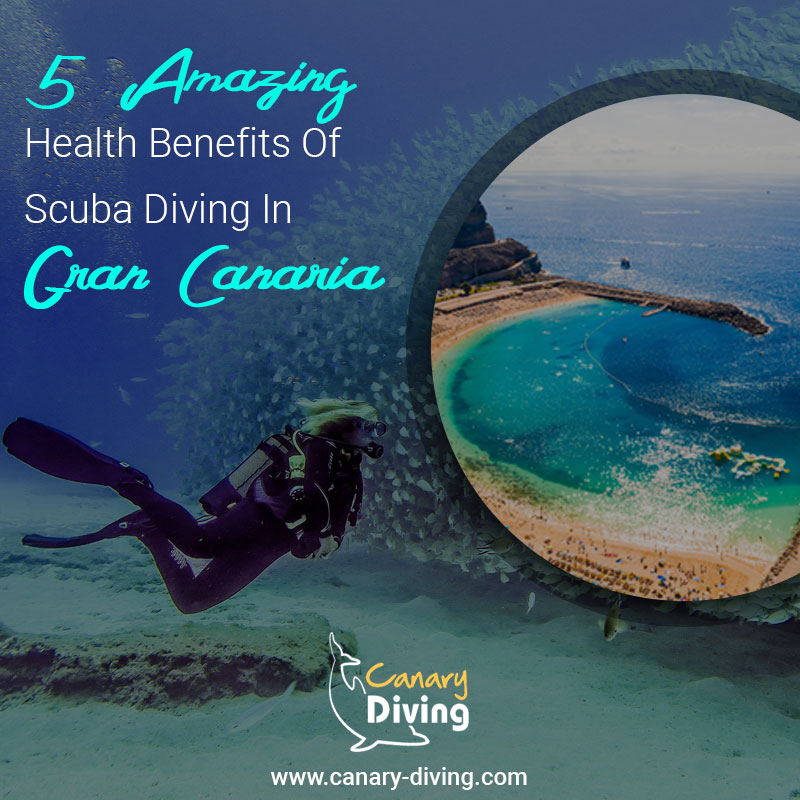 5 Amazing Health Benefits Of Scuba Diving In Gran Canaria